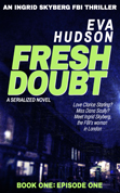 Fresh Doubt - Episode One